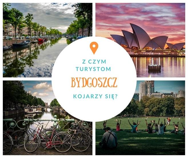 Z czym turystom kojarzy się Bydgoszcz?