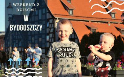 Bydgoszcz – weekend z dziećmi